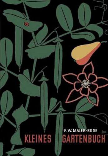 F. W. Maier-Bode: Das kleine Gartenbuch